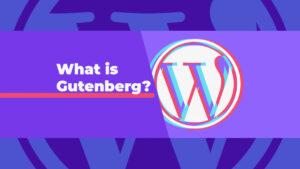 What is Gutenberg in WordPress?